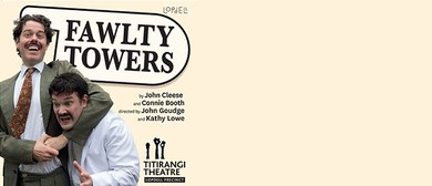 Titirangi Theatre Presents: Fawlty Towers