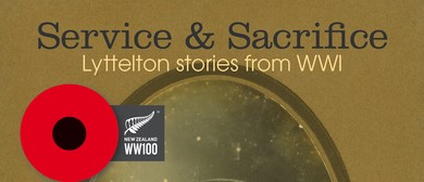 Service and Sacrifice: Lyttelton Stories from WWI