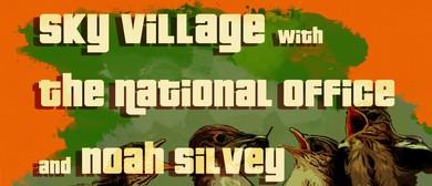 Sky Village w/ The National Office & Noah Silvey