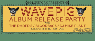 Morepork Presents Wavepig Album Release Party