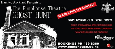 Haunted Auckland - The PumpHouse Ghost Hunt