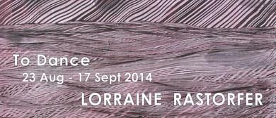 Lorraine Rastorfer: To Dance (2014)