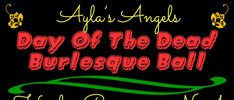Ayla's Angels Halloween & Day of the Dead Burlesque Ball