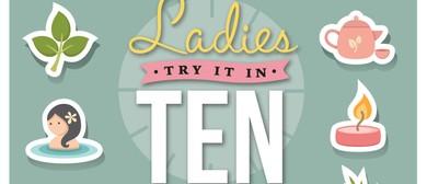 Ladies Try it in Ten