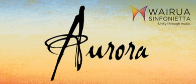 Wairua Sinfonietta presents Aurora - The Inaugural Concert