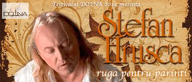 Ruga Pentru Parinti - Concert Extraordinar Stefan Hrusca