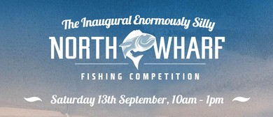 The Enormously Silly North Wharf Fishing Competition
