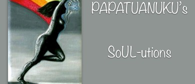 Papatuanuku's SOUL-utions Exhibition