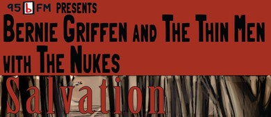 95Bfm presents Bernie Griffen and the Thin Men + The Nukes