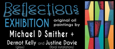 Reflections Exhibition - Michael Smither, D Kelly, J Davie