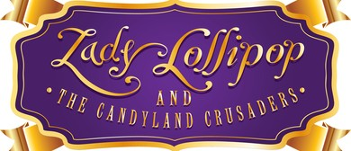 Lady Lollipop & the Candyland Crusaders