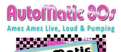 AutoMatic 80s / Amez Amez