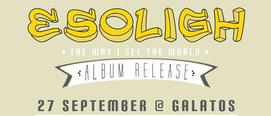Esoligh 'The Way I See The World' Album Release Show