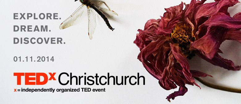 TEDxChristchurch 2014: Explore, Dream, Discover