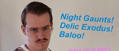 Halloween with Night Gaunts + Delic Exodus + Baloo