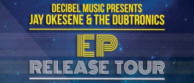 Jay Okesene & The Dubtronics EP Release Tour