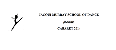 Jacqui Murray School of Dance Cabaret 2014