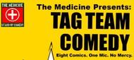 The Medicine Presents Tag Team Comedy