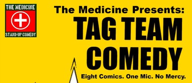 The Medicine Presents Tag Team Comedy