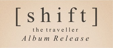 [shift] Album Release Show