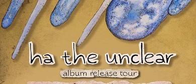 Ha the Unclear Album Release Tour