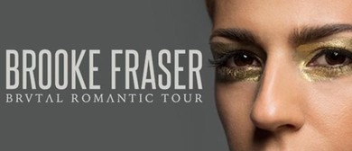 Brooke Fraser 'Brutal Romantic' Tour