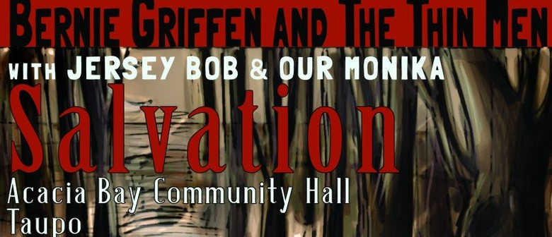 Bernie Griffen & the Thin Men  Salvation Release Tour