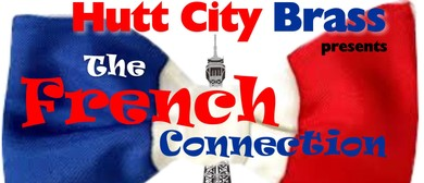 Hutt City Brass presents The French Connection