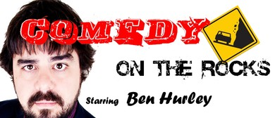 Comedy On The Rocks with Ben Hurley