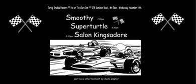 Smoothy, Superturtle and Salon Kingsadore