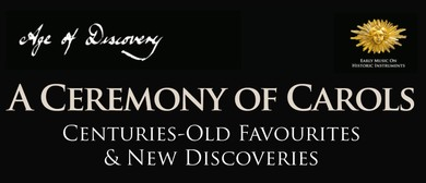 Age of Discovery presents: A Ceremony of Carols