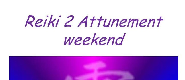 Reiki Two Attunement Weekend