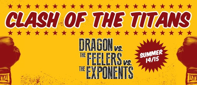Dragon, The Feelers, The Exponents - Clash Of The Titans
