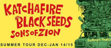 The Black Seeds, Katchafire & Sons of Zion