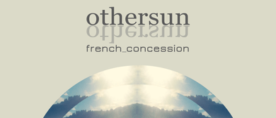 Othersun and French_Concession