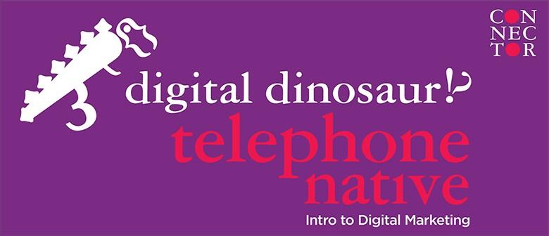 Digital Dinosaur? Intro to Digital Marketing