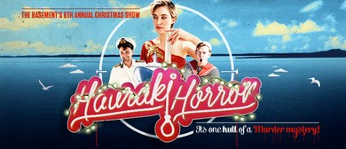 Hauraki Horror - The Basement's Annual Christmas Show
