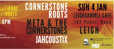 Cornerstone Roots + Meta & The Cornerstones + Jahcoustix