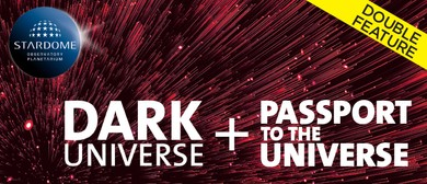 Dark Universe and Passport to the Universe Double Feature