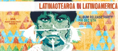 Latinaotearoa Album Release Party