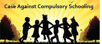 No More Schools:  The Case Against Compulsory Schooling