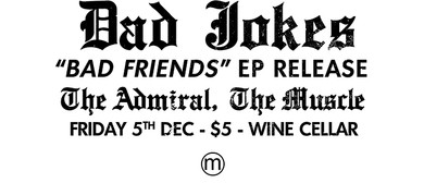 Dad Jokes - Bad Friend EP Release