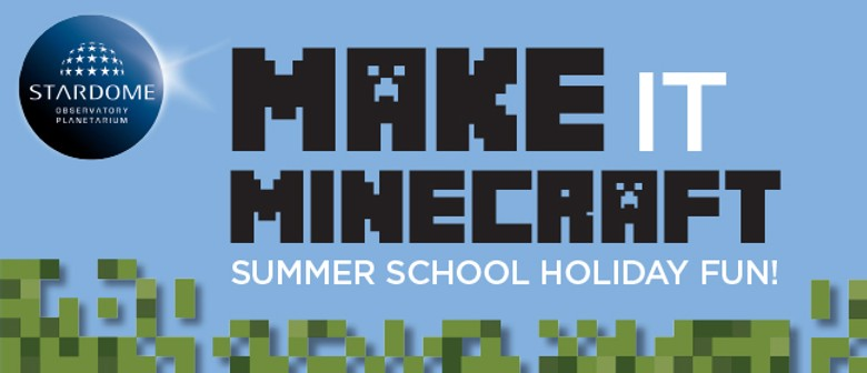 Make It Minecraft - School Holiday Sessions