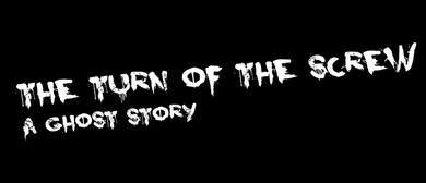 Nelson Theatre Collective presents The Turn of the Screw