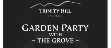 Trinity Hill Garden Party with The Grove