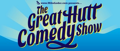 The Great Hutt Comedy Show