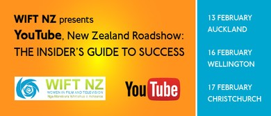 WIFT NZ presents, YouTube: The Insider's Guide to Success