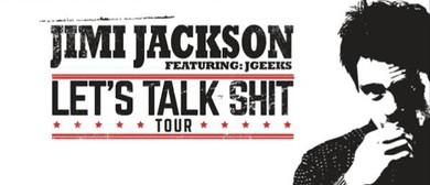 Jimi Jackson Let's Talk Sh*t Tour