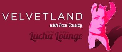 Velvetland & Paul Cassidy