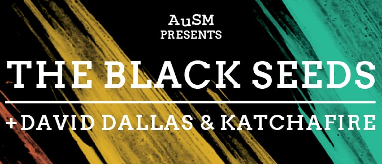 AuSM O'Week 2015: The Black Seeds, David Dallas & Katchafire